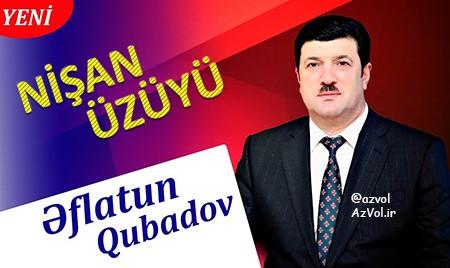 دانلود آهنگ آذربایجانی جدید Eflatun Qubadov به نام Nisan Uzuyu